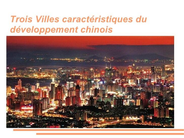 Trois Villes caractéristiques du développement chinois                      Titre
