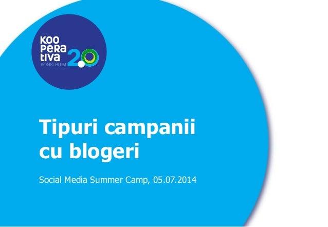 KONSTRUIM KONSTRUIM Tipuri campanii cu blogeri Social Media Summer Camp, 05.07.2014