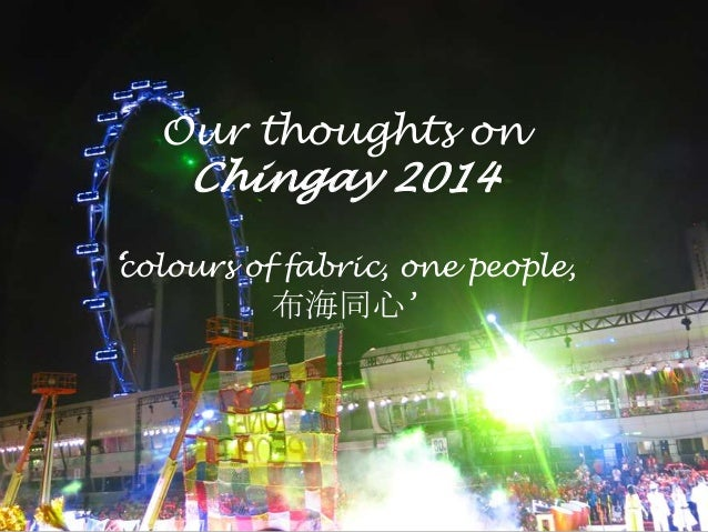 Our thoughts on  Chingay 2014  'colours of fabric, one people,  布海同心'