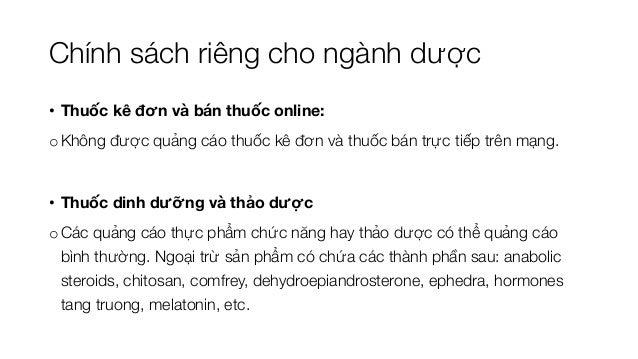 • Thuốc kê đơn và bán thuốc online: o Không được quảng cáo thuốc kê đơn và thuốc bán trực tiếp trên mạng. • Thuốc dinh dưỡ...