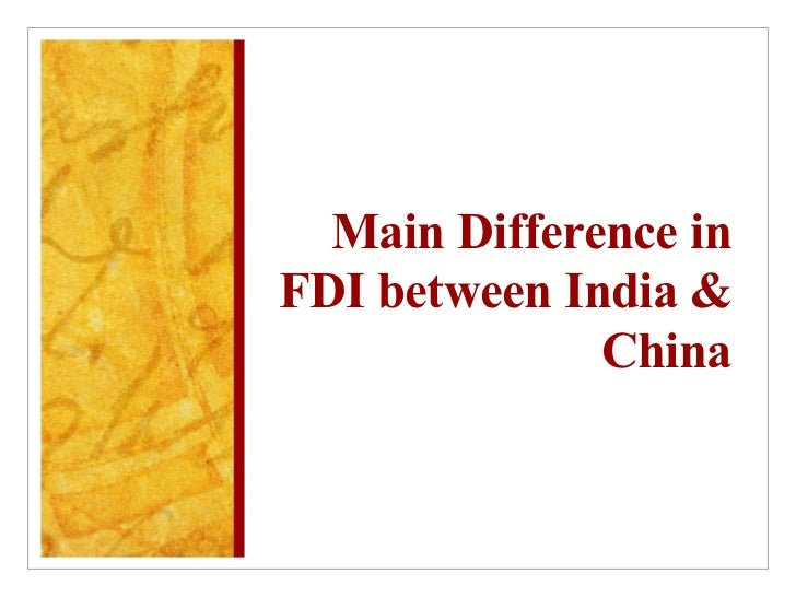 china and india on fdi Largely due to recent government reforms, india has become the top destination for foreign direct investment worldwide.