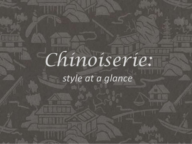 Chinoiserie:  style at a glance