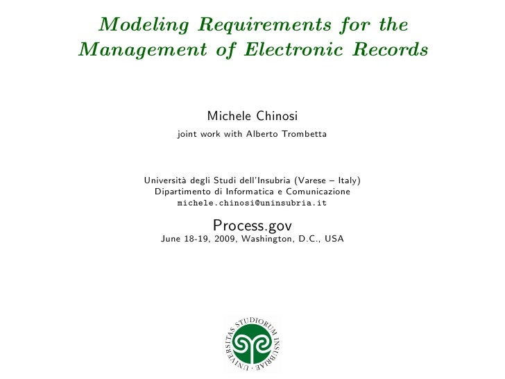Modeling Requirements for the Management of Electronic Records                        Michele Chinosi               joint ...