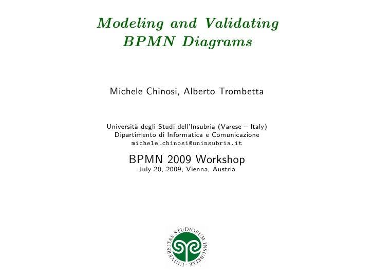 Modeling and Validating   BPMN Diagrams     Michele Chinosi, Alberto Trombetta    Universit` degli Studi dell'Insubria (Va...