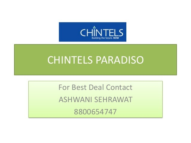 CHINTELS PARADISO For Best Deal Contact ASHWANI SEHRAWAT 8800654747