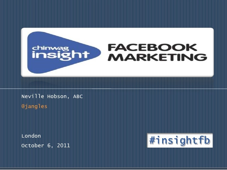 Neville Hobson, ABC<br />@jangles<br />London<br />October 6, 2011 <br />#insightfb<br />