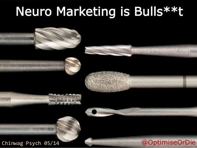 Neuro Marketing is Bulls**t @OptimiseOrDieChinwag Psych 05/14