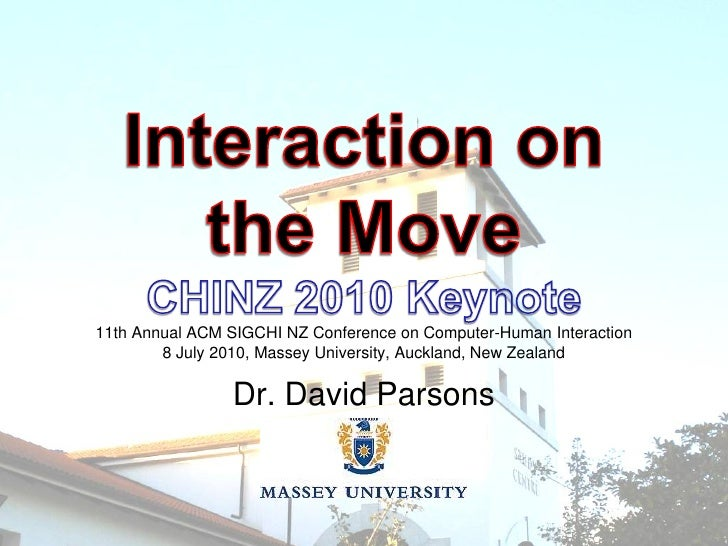 11th Annual ACM SIGCHI NZ Conference on Computer-Human Interaction         8 July 2010, Massey University, Auckland, New Z...