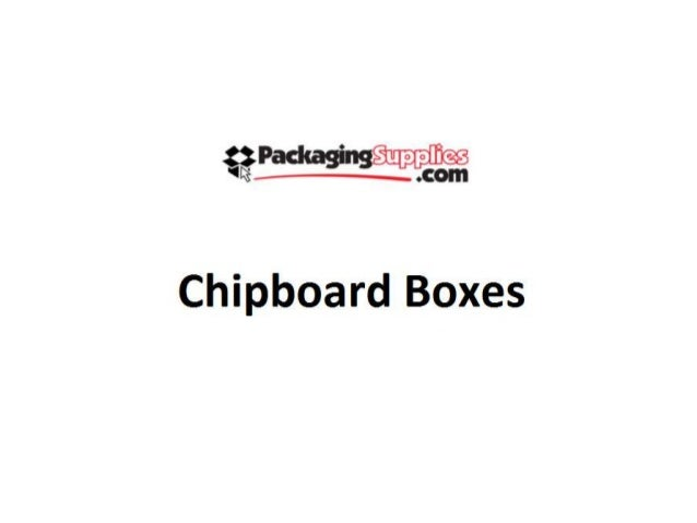 §%Pad¢agI| g  Chipboard Boxes