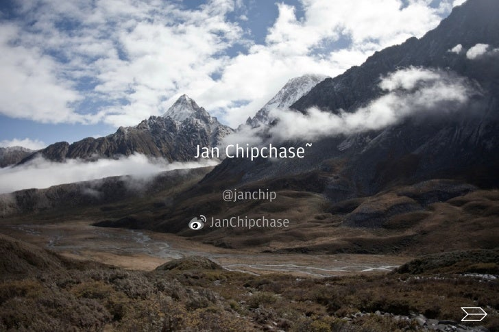 Jan Chipchase~	      @janchip  JanChipchase