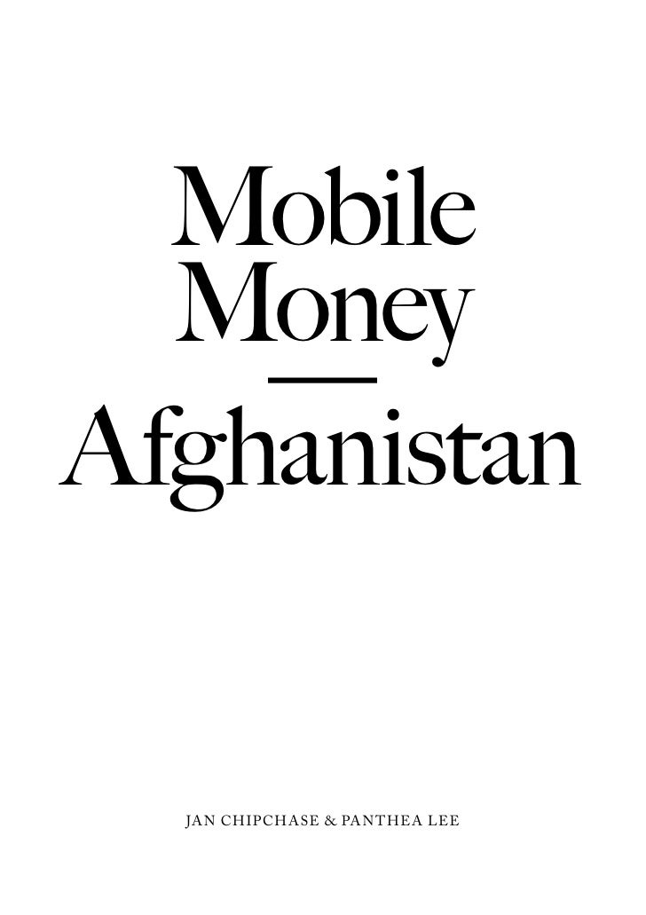 Mobile  Money    —Afghanistan  Jan chipchase & panthea lee