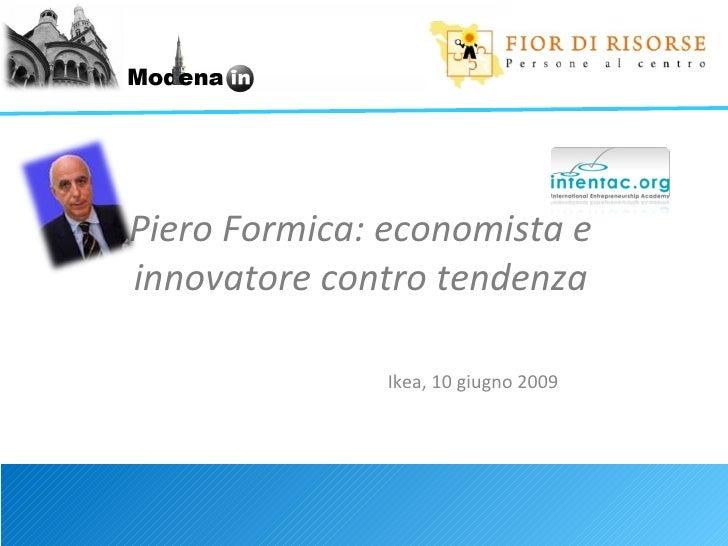 Piero Formica: economista e innovatore contro tendenza Ikea, 10 giugno 2009