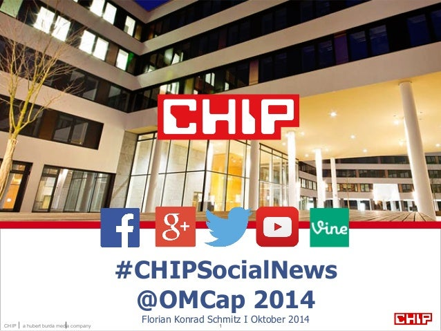 #CHIPSocialNews  @OMCap 2014  Florian Konrad Schmitz I Oktober 2014  CHIP a hubert burda media company 1