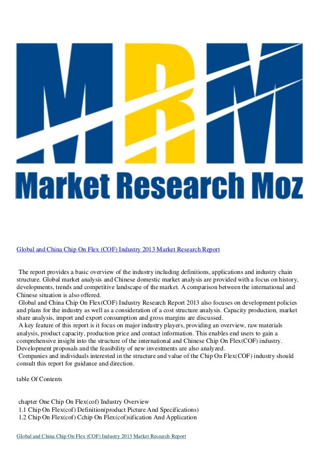 Global and China Chip On Flex (COF) Industry 2013 Market Research Report The report provides a basic overview of the indus...