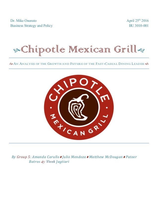 chipotle grill case study essay Discussion(apa style not needed)chipotle mexican grill, inc: the international challenge pp 639-645 course text: r m grant, contemporary strategy analysis, 9th ed, wiley, 2016once you.