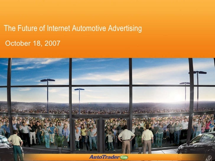 The Future of Internet Automotive Advertising October 18, 2007