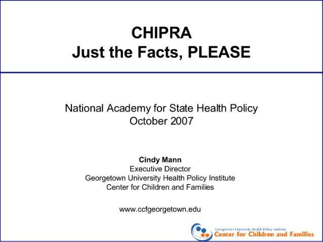 CHIPRA: Just the Facts, PLEASE