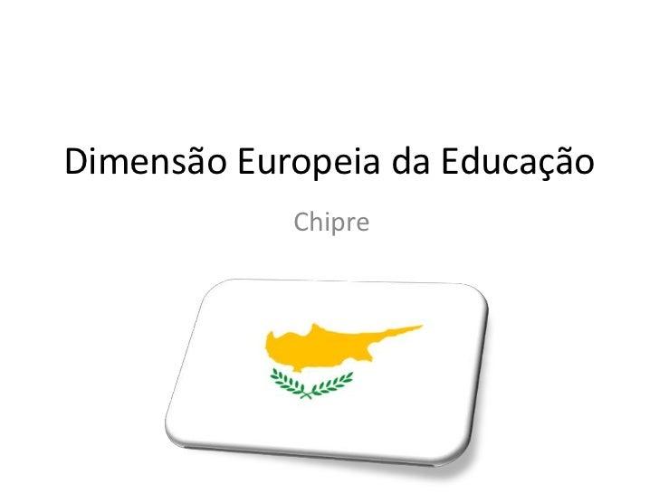 Dimensão Europeia da Educação<br />Chipre<br />