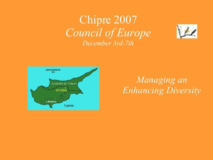 Chipre 2007 Council of Europe December 3rd-7th Managing an Enhancing Diversity