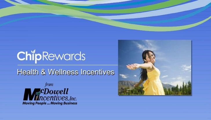 <ul><ul><li>Health & Wellness Incentives </li></ul></ul>from