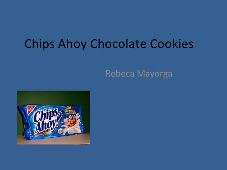 Chips Ahoy Chocolate Cookies  Rebeca Mayorga