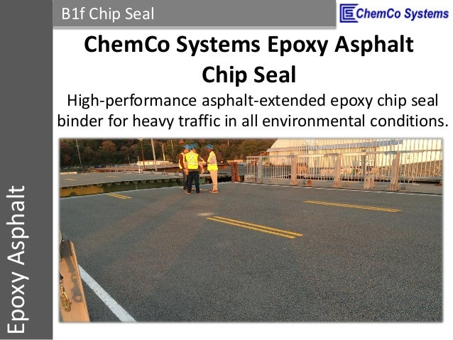 CCS InsulPOXCCSConstructionPolymersEpoxyAsphalt B1f Chip Seal ChemCo Systems Epoxy Asphalt Chip Seal High-performance asph...