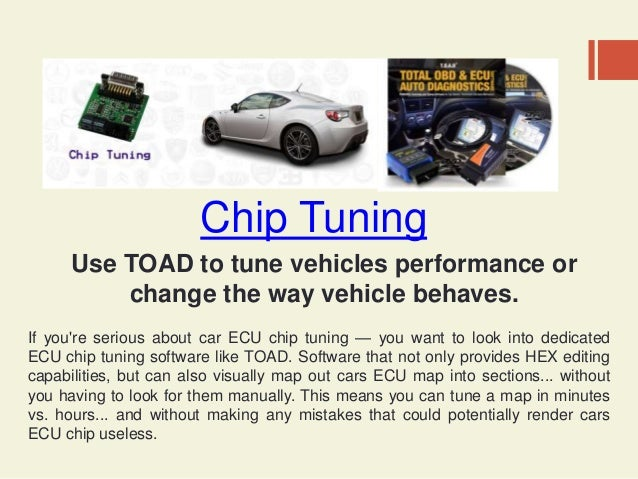 Chip Tuning Use TOAD to tune vehicles performance or change the way vehicle behaves. If you're serious about car ECU chip ...