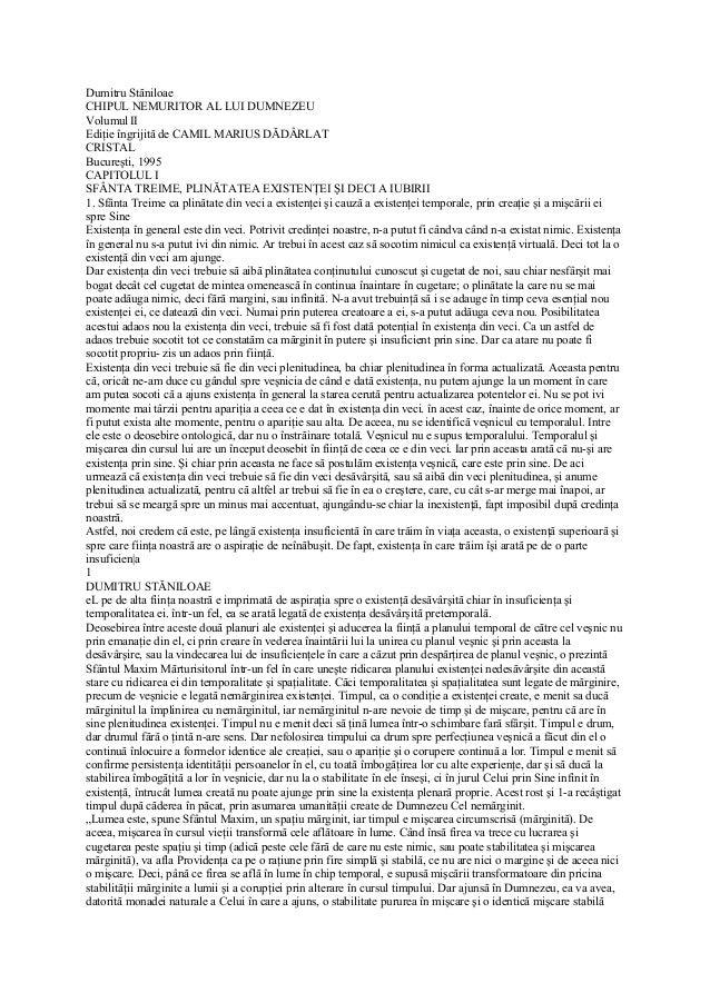 Dumitru Stăniloae CHIPUL NEMURITOR AL LUI DUMNEZEU Volumul II Ediţie îngrijită de CAMIL MARIUS DĂDÂRLAT CRISTAL Bucureşti,...