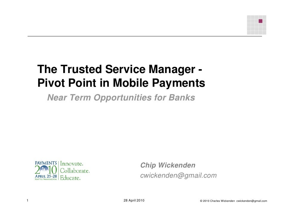 The Trusted Service Manager -     Pivot Point in Mobile Payments      Near Term Opportunities for Banks                   ...