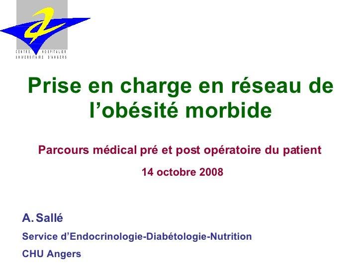 Prise en charge en réseau de l'obésité morbide <ul><li>Sallé </li></ul><ul><li>Service d'Endocrinologie-Diabétologie-Nutri...
