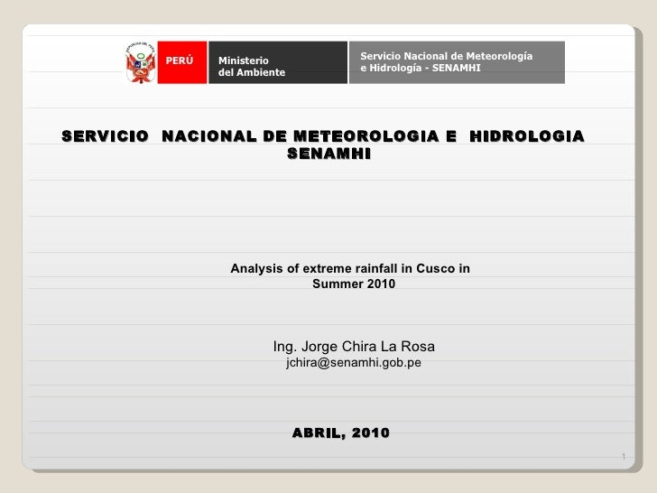 SERVICIO  NACIONAL DE METEOROLOGIA E  HIDROLOGIA SENAMHI ABRIL, 2010 Analysis of extreme rainfall in Cusco in  Summer 2010...