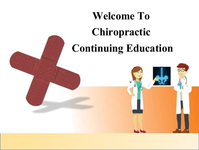 Welcome To Chiropractic Continuing Education