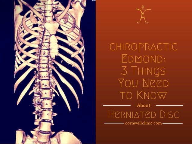 chiropractic Edmond: 3 Things You Need to Know Herniated Disc About cornwellclinic.com