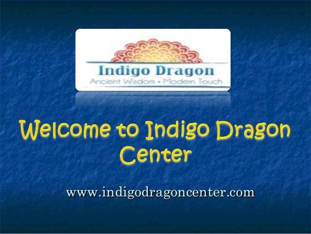 www.indigodragoncenter.comwww.indigodragoncenter.com