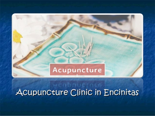 Acupuncture Clinic in EncinitasAcupuncture Clinic in Encinitas