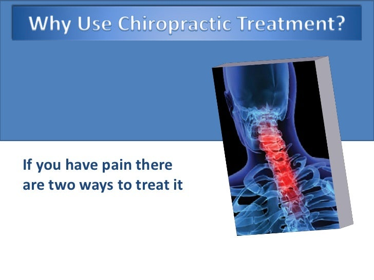 If you have pain thereare two ways to treat it