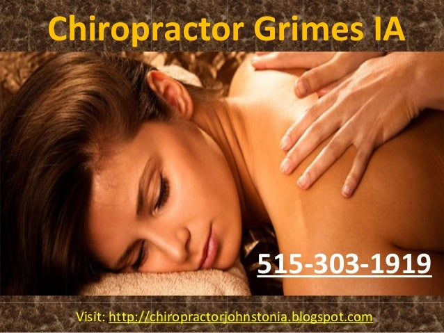 Chiropractor Grimes IA Visit: http://chiropractorjohnstonia.blogspot.com 515-303-1919