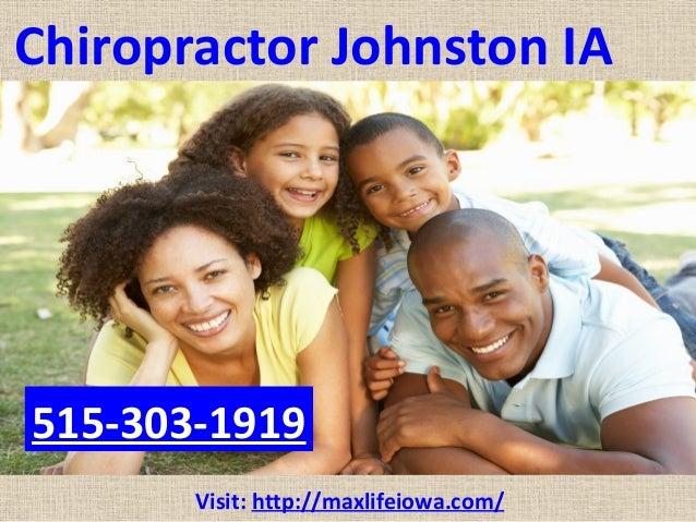 Chiropractor Johnston IA Visit: http://maxlifeiowa.com/ 515-303-1919