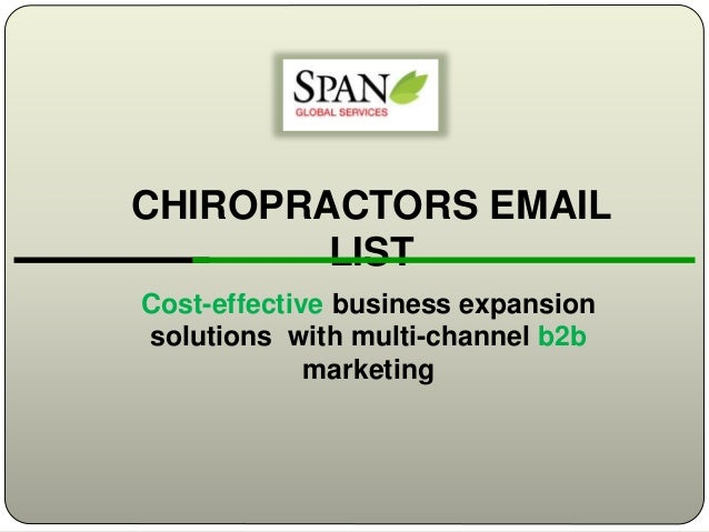 CHIROPRACTORS EMAIL LIST Cost-effective business expansion solutions with multi-channel b2b marketing