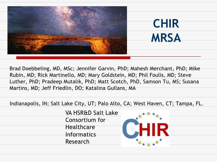 CHIR MRSA<br />Brad Doebbeling, MD, MSc; Jennifer Garvin, PhD; Mahesh Merchant, PhD; Mike Rubin, MD; Rick Martinello, MD; ...