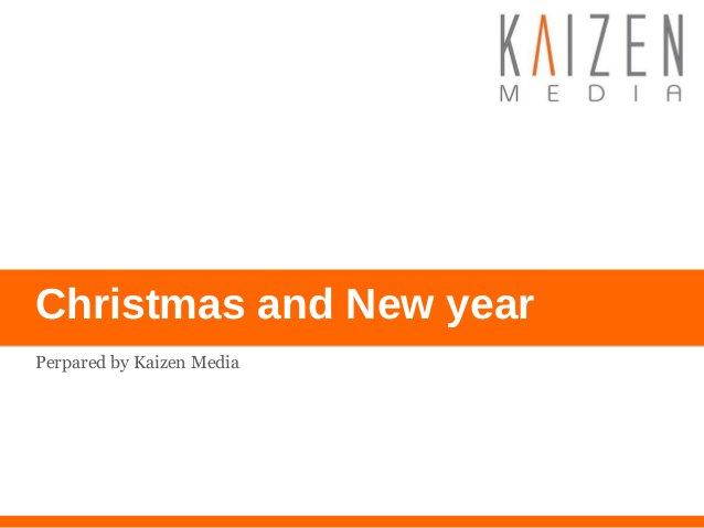 Christmas and New year Perpared by Kaizen Media