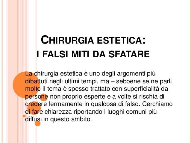 CHIRURGIA ESTETICA:  I FALSI MITI DA SFATARE  La chirurgia estetica è uno degli argomenti più  dibattuti negli ultimi temp...