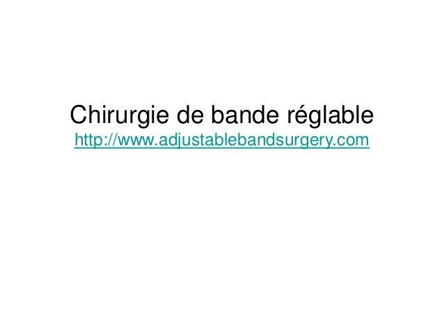 Chirurgie de bande réglable http://www.adjustablebandsurgery.com