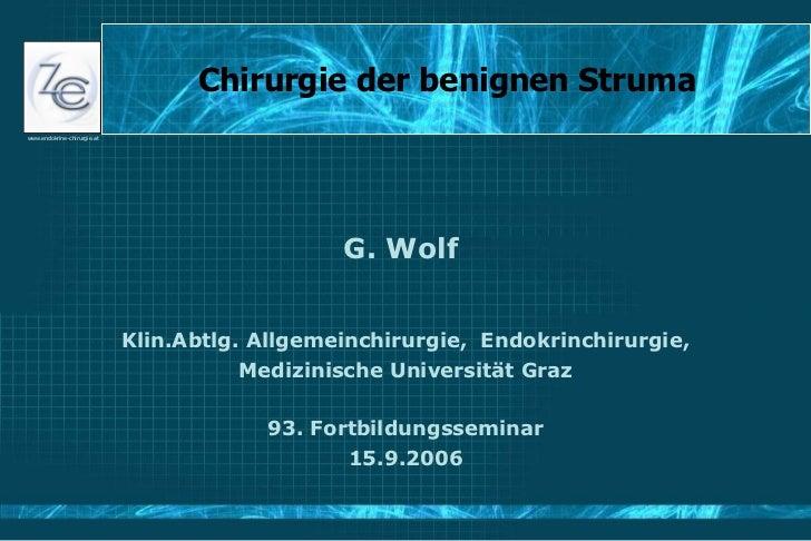 Chirurgie der benignen Struma  G. Wolf  Klin.Abtlg. Allgemeinchirurgie,  Endokrinchirurgie, Medizinische Universität Graz ...