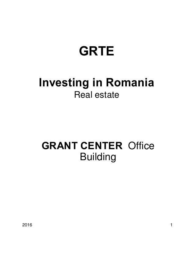 2016 1 GRTE Investing in Romania Real estate GRANT CENTER Office Building