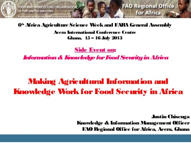 6th Africa Agriculture Science Weekand FARA General Assembly Justin Chisenga Knowledge & Information Management Officer FA...