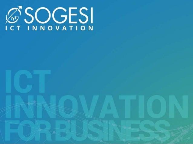 Valter Garbarini CEO Gruppo Sogesi Dal 1981 operiamo nel settore Information Technology L'eccellenza come abitudine Oggi s...