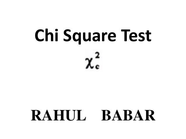 Chi Square Test RAHUL BABAR