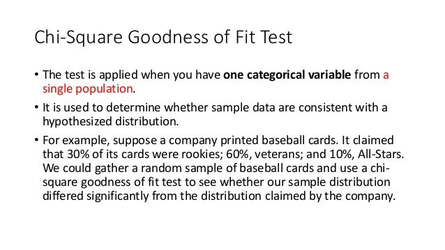 Chi-Square Goodness of Fit Test • The test is applied when you have one categorical variable from a single population. • I...