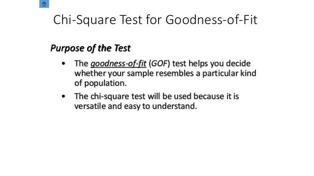 Chi-Square Test for Goodness-of-Fit • The goodness-of-fit (GOF) test helps you decide whether your sample resembles a part...